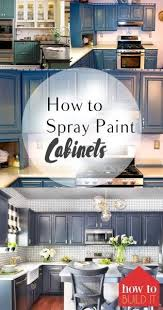 How To Transform Kitchen Cabinets How To Spray Paint Cabinets Spray Paint Cabinets Paint Cabinets