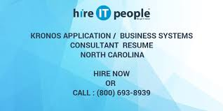 Kronos Resume Kronos Application Business Systems Consultant Resume North