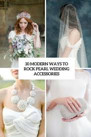 wedding accessories 30 contemporary methods to rock pearl wedding accessories decor