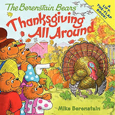the berenstain bears thanksgiving all around mike berenstain