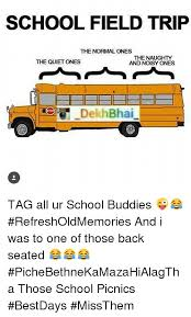 School Trip Meme - school field trip the normal ones the naughty the quiet ones and
