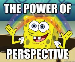 Perspective Meme - the power of perspective spongebob rainbow quickmeme