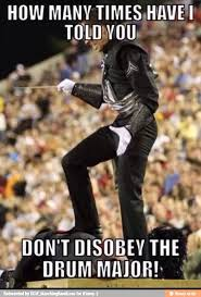 Drum Major Meme - drum majors koji again what so happy marching band dci