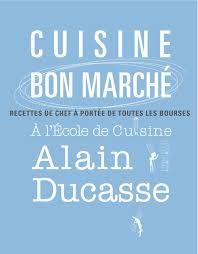 cuisine bon marché cuisine bon marché by alain ducasse on ibooks