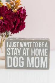 Cute Sayings For Home Decor Best 25 Dog Sayings Ideas On Pinterest Puppy Quotes Rescue Dog