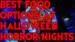 best food options at halloween horror nights youtube