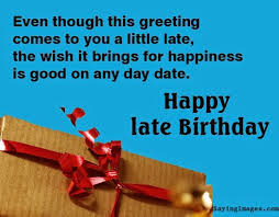 belated birthday wishes messages greeting u0026 cards sayingimages com
