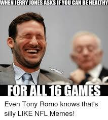 Jerry Jones Memes - when jerry jones asksif you can behealthy onflmemea for all 16