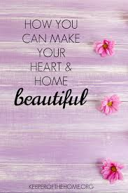 how you can make your heart and home beautiful keeper of the home