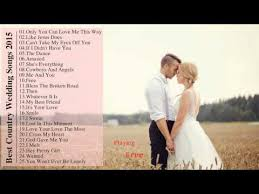 country wedding songs 2015 best country wedding songs 2015 country songs for wedding