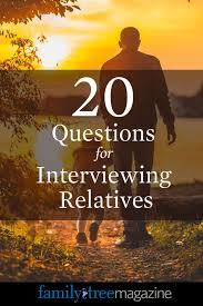 biography interview questions for high school students 20 questions for interviewing relatives family tree
