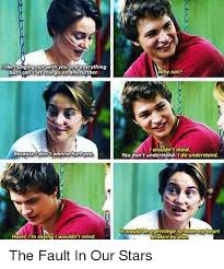 The Fault In Our Stars Meme - i like hanging out with you and everything buty con t let this go