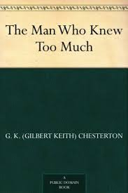 the man who knew too much by g k chesterton