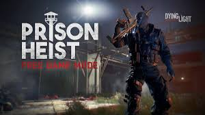 dying light playstation 4 dying light free content drop 4 adds a new prison heist game mode