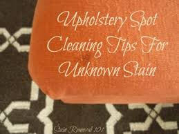 upholstery stain removal removing upholstery spots spills tips tricks
