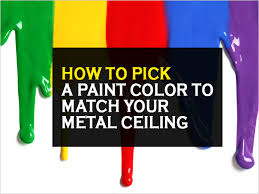 how to pick a paint color to match your metal ceiling