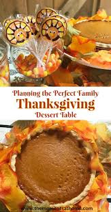 planning the family thanksgiving dessert table the
