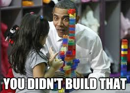 You Didn T Build That Meme - you didn t build that block obama quickmeme