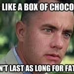Life Is Like A Box Of Chocolates Meme - life is like a box of chocolates funny meme funny memes