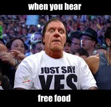Free Food Meme - when you hear free food by atef meme center