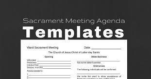 sacrament meeting agenda templates for bishoprics leadinglds