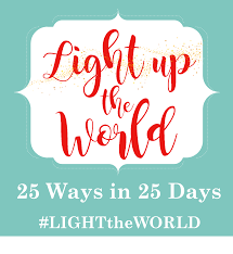 Light Up The World Light Up The World 25 Ways To Spread Community Kindness Free