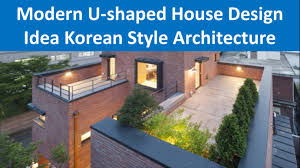 47 best images about u shaped houses on pinterest house modern u shaped house design idea korean style architecture youtube