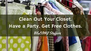 clean out your closet have a party get free clothes belong tour