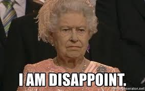 Disappoint Meme - i am disappoint queen elizabeth meme meme generator