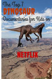 whimsy u0026 wise events the top 7 dinosaur documentaries for kids on