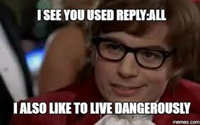 Reply All Meme - when you accidentally reply all to an email at work texags