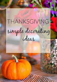 thanksgiving simple decorating ideas our fifth house