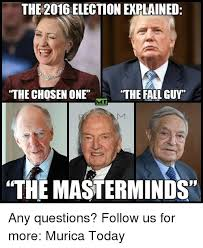Meme Explained - the 2016 election explained the chosen one the fall guy the