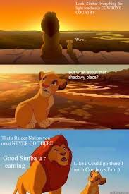 Raider Nation Memes - look simba everything the light touches is cowboys country wow