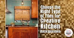 types of backsplashes for kitchen choose the right tiles for creative kitchen backsplashes investors
