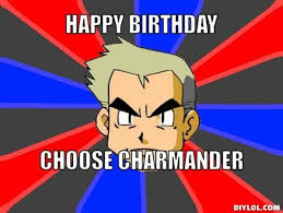 Hilarious Pokemon Memes - the 50 best funny happy birthday memes images
