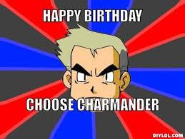 Pokemon Meme Generator - the 50 best funny happy birthday memes images