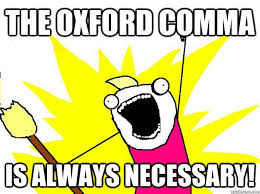 Oxford Comma Meme - the oxford comma is always necessary hyperbole and a half