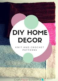 Crochet Patterns For Home Decor Diy Home Decor Knit And Crochet Patterns Craft Paper Scissors