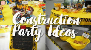 construction party ideas construction party ideas