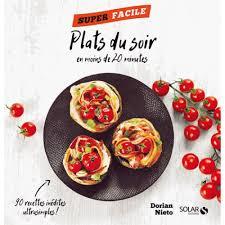 cuisine du soir plats du soir en moins de 20 minutes livre cuisine salée cultura