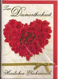 gl ckwunschkarte hochzeitstag karte diamanthochzeit 60 hochzeitstag diamantene hochzeit