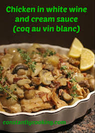 cuisine au vin blanc chicken in white wine and sauce coq au vin blanc