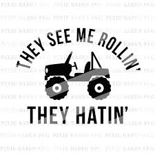 jeep art they see me rollin svg jeep svg jeep lover jeep hair don u0027t care