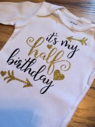 birthday onesie half birthday onesie 1 2 birthday onesie birthday shirt gold
