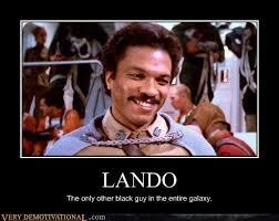 Lando Calrissian Meme - very demotivational lando calrissian very demotivational posters