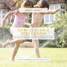 awesome staycation ideas staycation tips