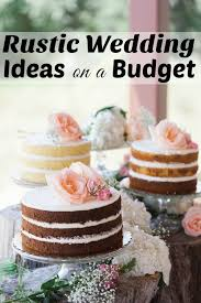 inexpensive wedding ideas rustic wedding ideas on a budget that you will