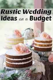 wedding ideas on a budget rustic wedding ideas on a budget that you will