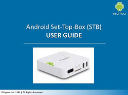 android user guide android stb user guide